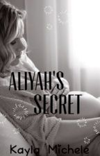 Aliyah's Secret by Kayla_7227