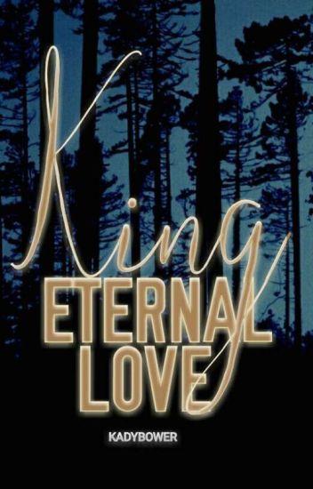 © King, eternal love.