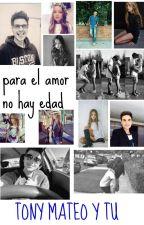 Para El Amor NO Hay Edad - Tony Mateo y TU by MilagroAgostina057