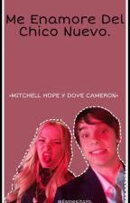 Me Enamore Del Chico Nuevo -Mitchell Hope & Dove Cameron-  by EsmesitaYo