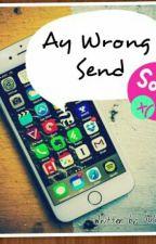 Ay, Wrong Send by Julianarisse