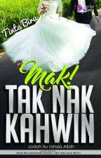 Mak Tak Nak Kahwin by karyaseni2u