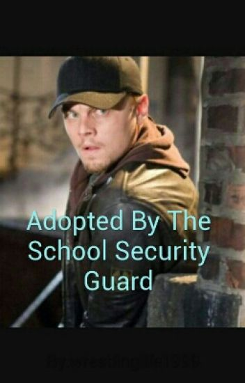 Adopted By The School Security Guard