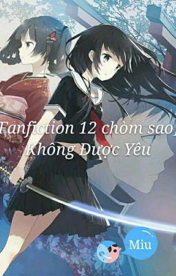 [Fanfiction 12 Chòm Sao] Không Được Yêu