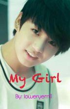 My Girl by loweryem11