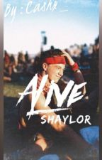 Alive // Shaylor by cashx_