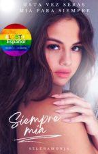 Siempre Mía |Selena Gomez|. by SelenaMonja
