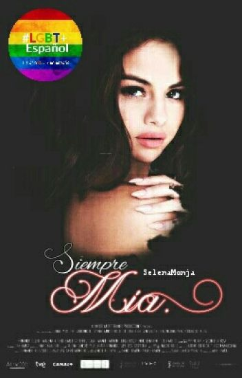 Siempre Mía |Selena Gomez|.