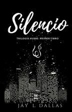 Silencio [Humo #1] by JJLDallas