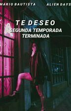 Te Deseo Mario Bautista Temporada ll [Terminada] by IsabelDiazBautista