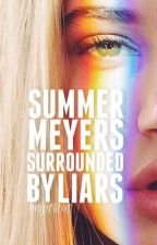 Summer Meyers is Surrounded by Liars by heyitstat