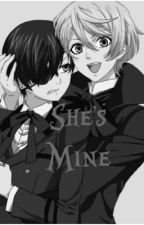 She's Mine { Ciel X Reader X Alois } by Xx_OtakuUnicorn_xX
