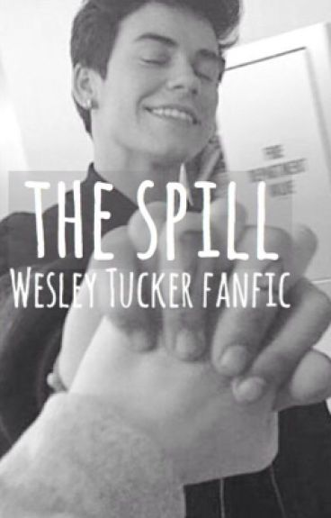 The Spill// Wesley Tucker