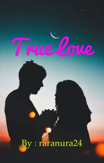 True Love (Selesai Revisi )
