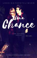 Uma Chance [Haylor] by lookingforstylinson