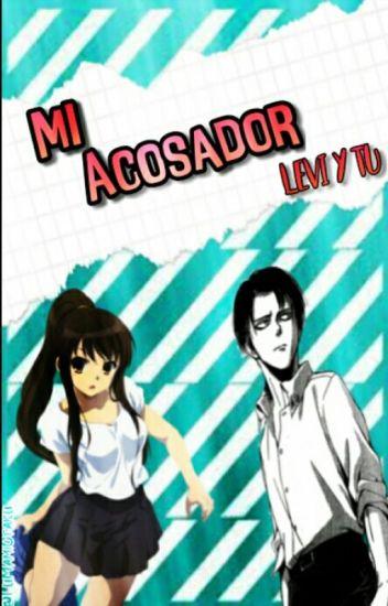 Mi Acosador||•Levi y Tu•||