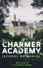 CHARMER ACADEMY (School Of Magic) [Editing] by OnePinkDreamer