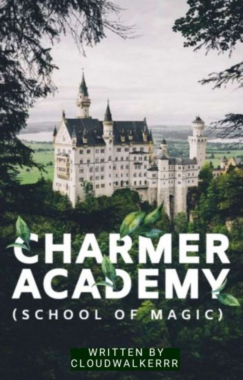 CHARMER ACADEMY (School Of Magic) [COMPLETED]