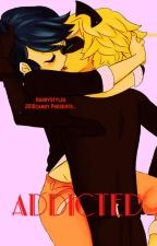 Addictive~Marichat AU by Harrystyles2010candy