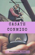 Casate Conmigo |MB&TU| TERMINADA by blanca_punkrock