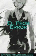 El Peor Error [Durarara One-Short] by Nightmaregirl333