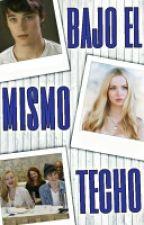 Bajo El Mismo Techo ( Dotchell )  by SoyUnaDotcheller