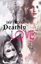 Dramione-Deathly LOVE by Poppytata