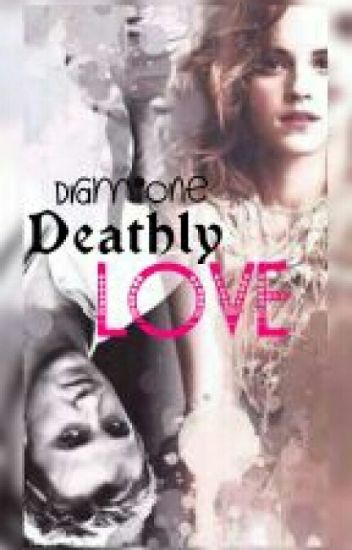 Dramione-Deathly LOVE
