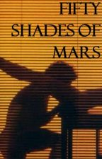 Fifty Shades Of Mars (Bruno Mars Fanfiction) by kittykatty342