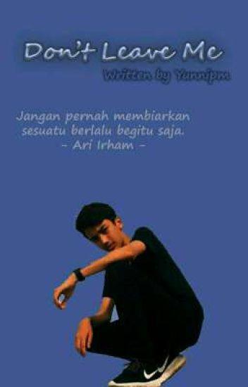 Don't Leave Me ( Ari Irham )