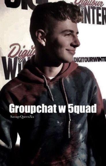 Groupchat w 5quad