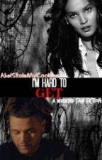 I'm Hard To Get (A Weeknd Fan Fiction) by AbelStoleMyCookies