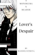 Danganronpa: Lover's Despair by BloodLustBeta