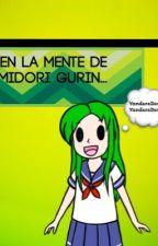 En la mente de Midori Gurin... [Cancelado] by Dakota-chan