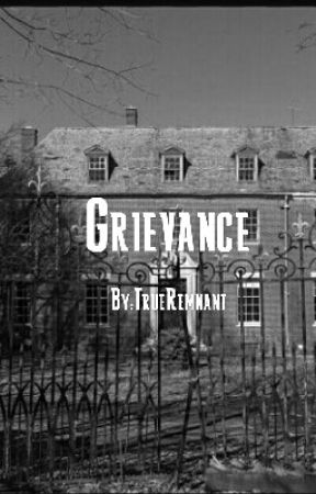 Grievance by TrueRemnant