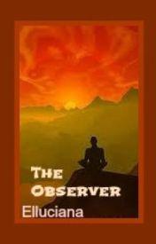 The Observer by KirraM