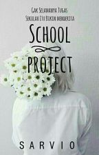 School Project by sarvio