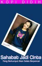 Sahabat Jadi CINTA by Slizaxy_