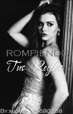   Rompiendo Tus Reglas  © by michelle3690258