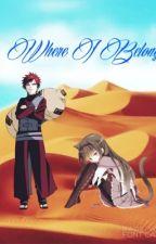 Where I Belong{Gaara love story} REWRITING by animelover1101