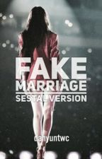 Fake Marriage (SESTAL VER) by dahyuntwc