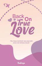 Back On True Love by radivya