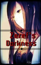 Zeref's Darkness (Fairy Tail Oc Fanfic) by Cool_Dreams_10