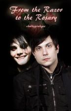 From the Razor to the Rosary (Frerard oneshot) by chubbypinkgee