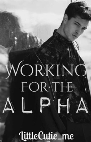 Working For The Alpha