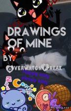 Drawings of Mine by OverwatchFreak
