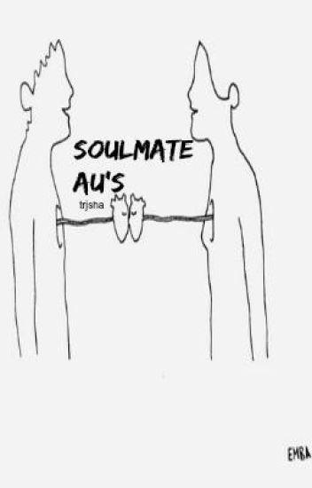 soulmate au's