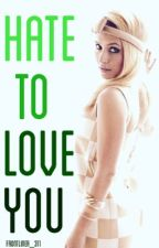 Hate to Love You [ON HOLD] by frontliner_311