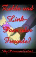 Zelda und Link-Paar oder Freunde? by PrinzessinZelda2