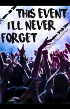 This Event I'll Never Forget-Fanfiction- by MendesArmyGirl